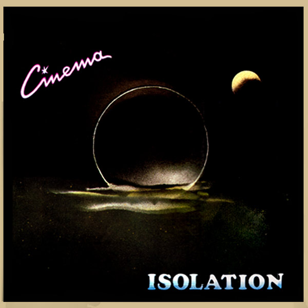 Cinema – Isolation. Reinhören im Cinema Online Shop.